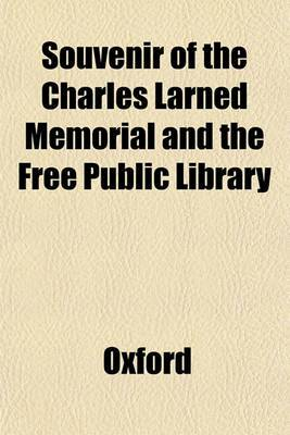 Souvenir of the Charles Larned Memorial and the Free Public Library