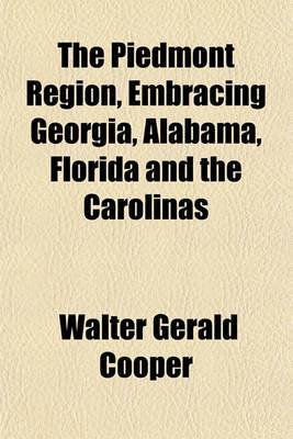 The Piedmont Region, Embracing Georgia, Alabama, Florida and the Carolinas