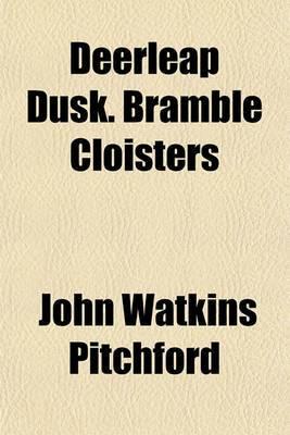 Deerleap Dusk. Bramble Cloisters