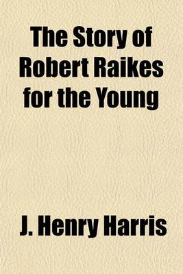 The Story of Robert Raikes for the Young