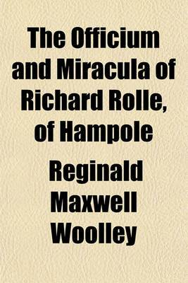 The Officium and Miracula of Richard Rolle, of Hampole