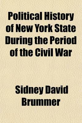 Political History of New York State During the Period of the Civil War