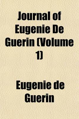 Journal of Eugnie de Gurin (Volume 1)