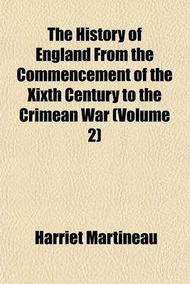 The History of England from the Commencement of the Xixth Century to the Crimean War (Volume 2)