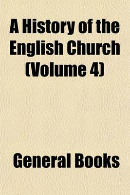 A History of the English Church (Volume 4)