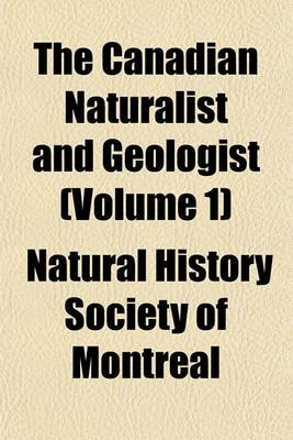 The Canadian Naturalist and Geologist (Volume 1)