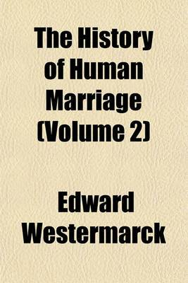 The History of Human Marriage (Volume 2)