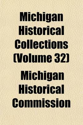 Michigan Historical Collections (Volume 32)