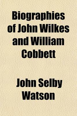 Biographies of John Wilkes and William Cobbett