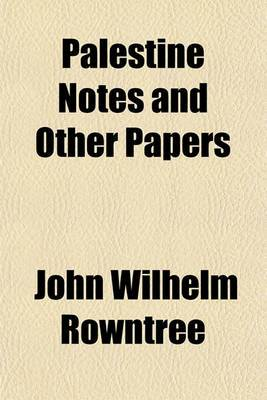 Palestine Notes and Other Papers