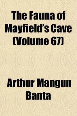 The Fauna of Mayfield's Cave (Volume 67)