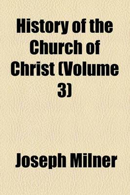 History of the Church of Christ (Volume 3)