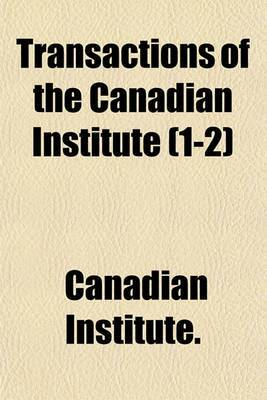 Transactions of the Canadian Institute (1-2)