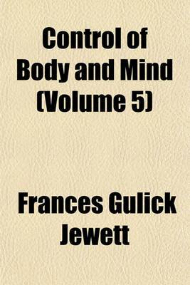 Control of Body and Mind (Volume 5)