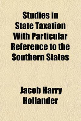 Studies in State Taxation with Particular Reference to the Southern States