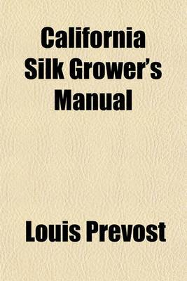 California Silk Grower's Manual