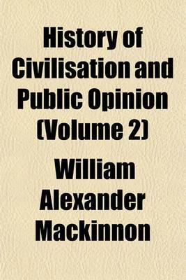 History of Civilisation and Public Opinion (Volume 2)