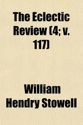 The Eclectic Review (4; V. 117)