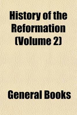 History of the Reformation (Volume 2)