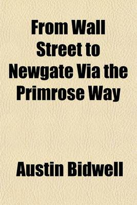 From Wall Street to Newgate Via the Primrose Way