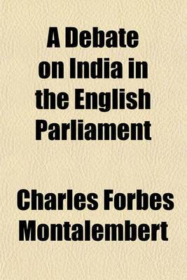 A Debate on India in the English Parliament