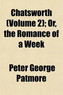 Chatsworth (Volume 2); Or, the Romance of a Week