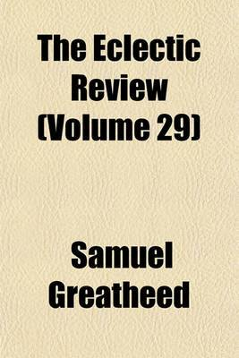 The Eclectic Review (Volume 29)