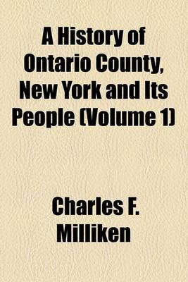 A History of Ontario County, New York and Its People (Volume 1)