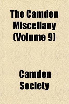 The Camden Miscellany (Volume 9)