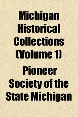 Michigan Historical Collections (Volume 1)