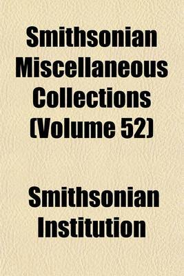 Smithsonian Miscellaneous Collections (Volume 52)
