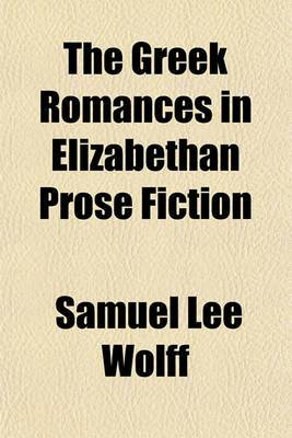 The Greek Romances in Elizabethan Prose Fiction