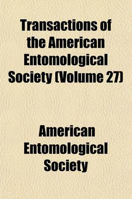 Transactions of the American Entomological Society (Volume 27)