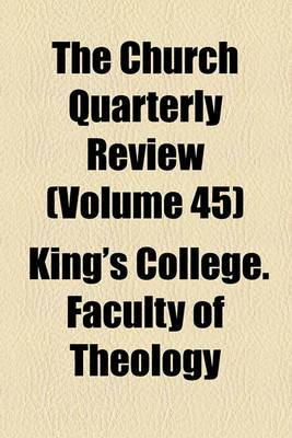 The Church Quarterly Review (Volume 45)