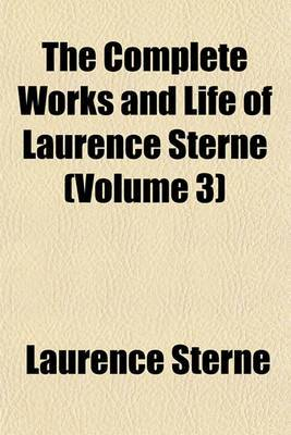 The Complete Works and Life of Laurence Sterne (Volume 3)