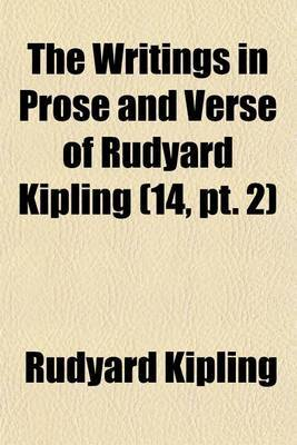 The Writings in Prose and Verse of Rudyard Kipling (14, PT. 2)