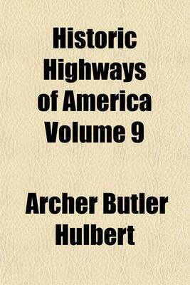 Historic Highways of America Volume 9