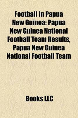 Football in Papua New Guinea: Papua New Guinea National Football Team Results