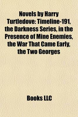 Novels by Harry Turtledove (Study Guide): Timeline-191, the Darkness Series, in the Presence of Mine Enemies, the War That Came Early