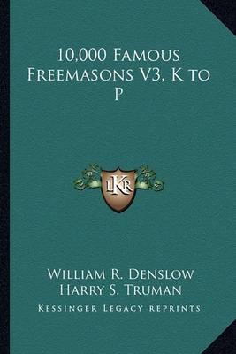 10,000 Famous Freemasons V3, K to P