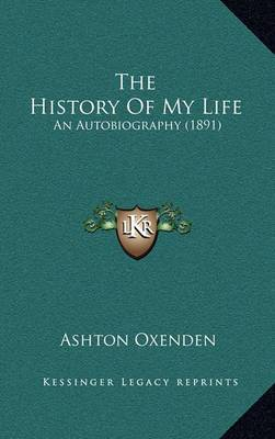 The History of My Life: An Autobiography (1891)