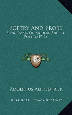 Poetry and Prose: Being Essays on Modern English Poetry (1911)