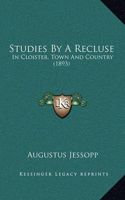 Studies by a Recluse: In Cloister, Town and Country (1893)