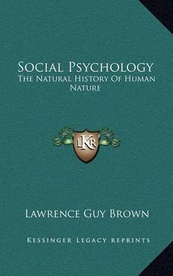 Social Psychology: The Natural History of Human Nature