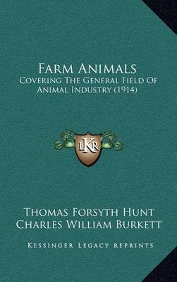 Farm Animals: Covering the General Field of Animal Industry (1914)