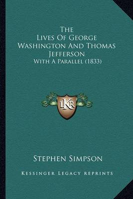 The Lives of George Washington and Thomas Jefferson: With a Parallel (1833)