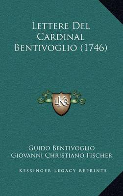 Lettere del Cardinal Bentivoglio (1746)