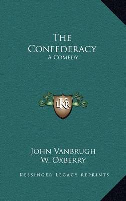 The Confederacy: A Comedy