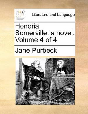 Honoria Somerville: A Novel. Volume 4 of 4