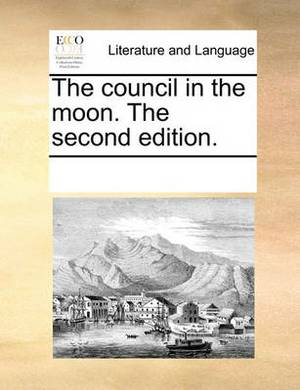 The Council in the Moon. the Second Edition.